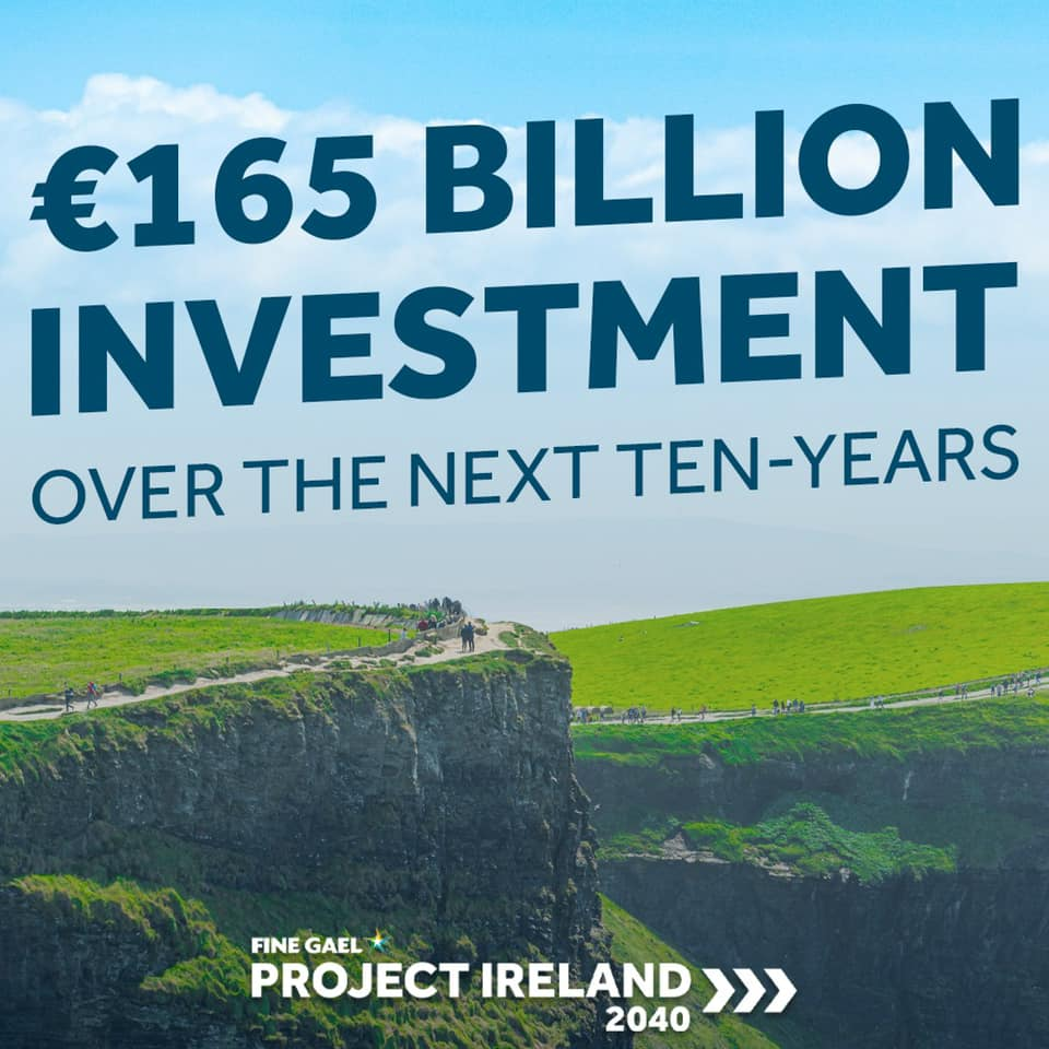 National Development Plan investment of €165 billion is key component of Fine Gael's Project Ireland 2040